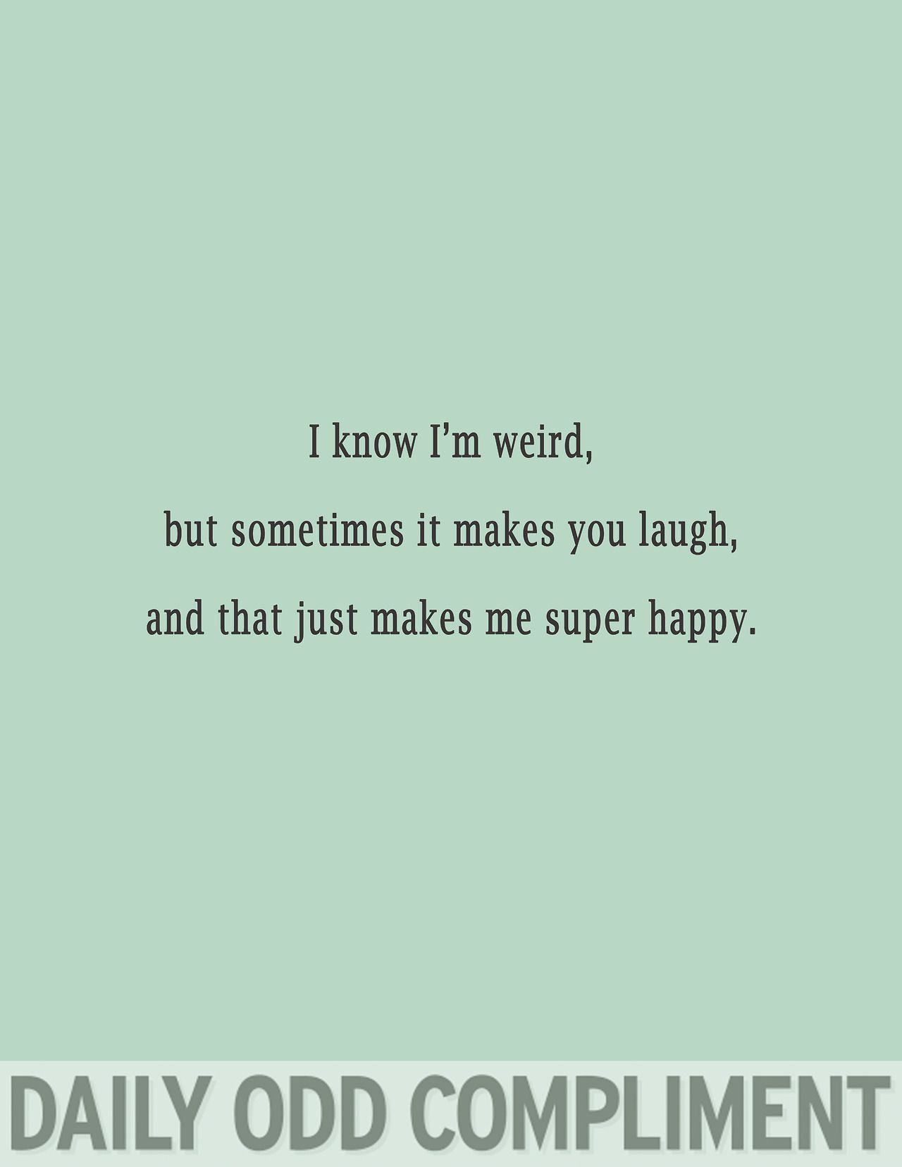 Pin By Celina Marie On Quotes Daily Odd Daily Odd Compliment Odd Compliment