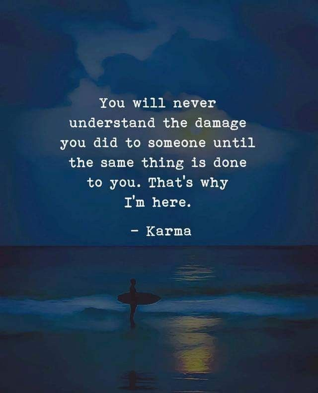 10 Fold Not Karma He Has A Lot Coming Back Around Not His Wife Just Him Karma Quotes Meaningful Quotes Me Quotes