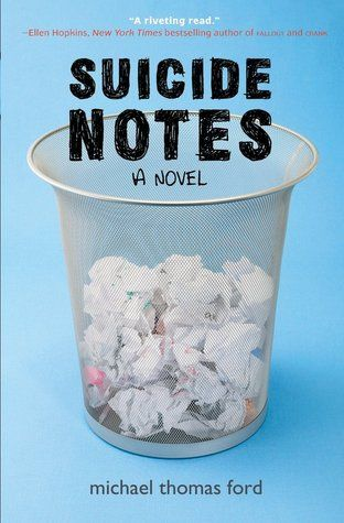 Suicide Notes By Michael Thomas Ford Published October 14th 2008