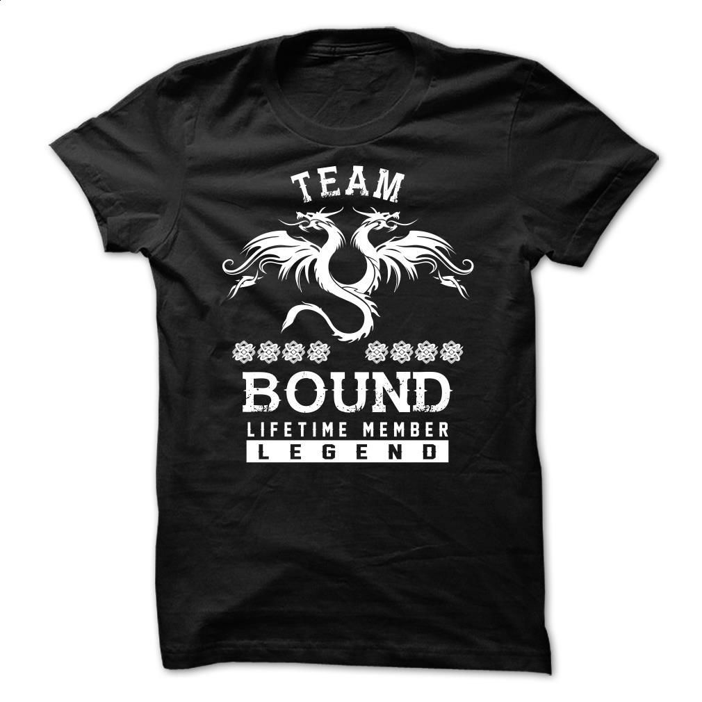 TEAM BOUND LIFETIME MEMBER T Shirt, Hoodie, Sweatshirts - shirt design #tee #style