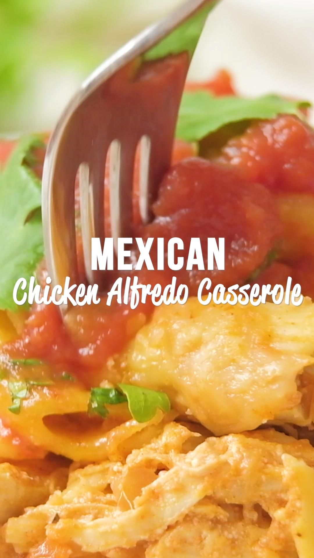 Mexican Chicken Alfredo Casserole