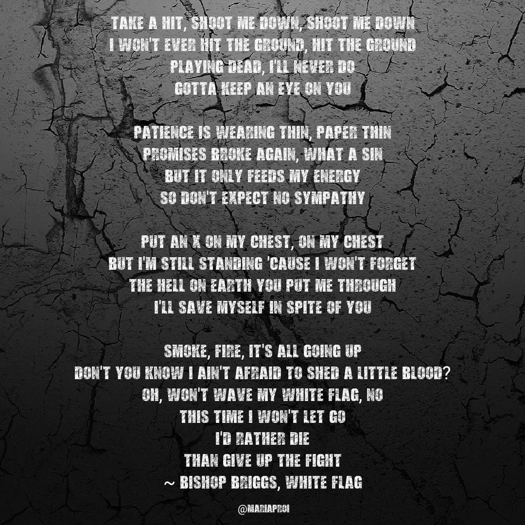 Bishop Briggs White Flag Bishop Briggs Inspirational Quotes Words