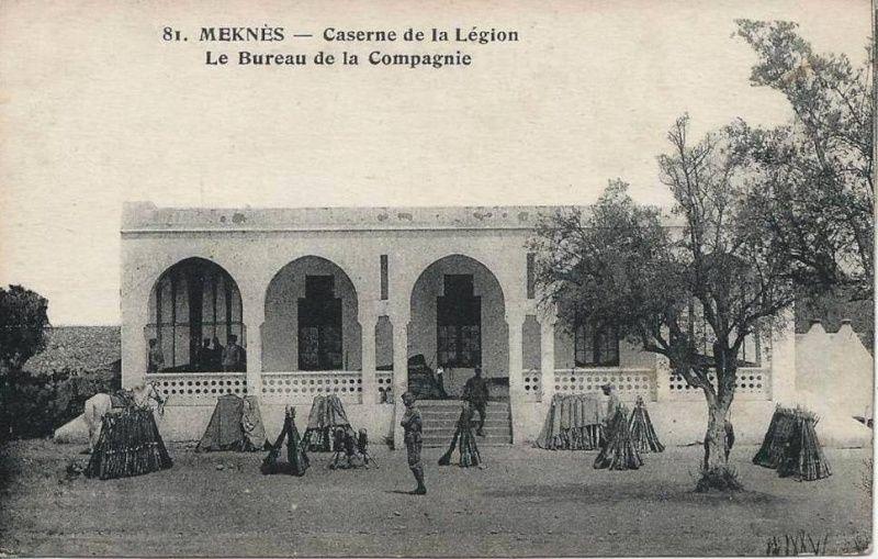 Meknès ville de garnisons. le bureau de la compagnie de la légion