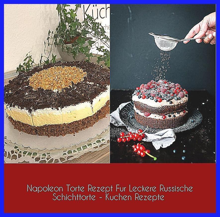 Photo of Napoleon Torte  Rezept Fur Leckere Russische Schichttorte – Kuchen Rezepte –  Mo…