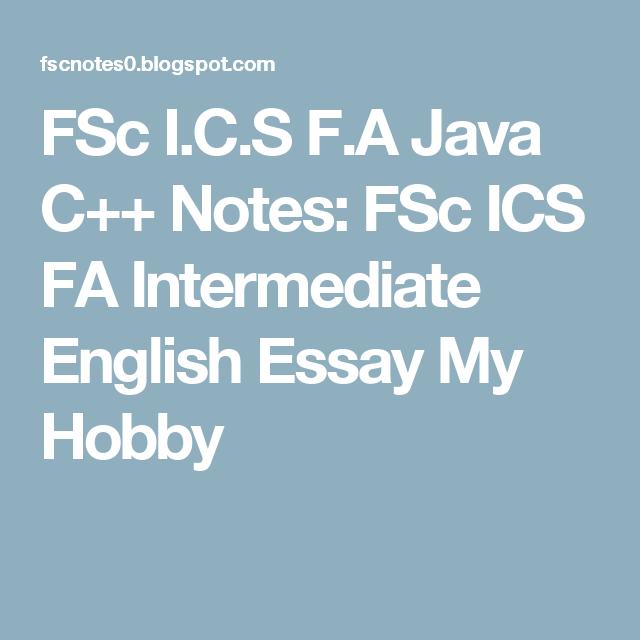 Fsc I C S F A Java C Notes Fsc Ics Fa Intermediate English Essay My Hobby Essay Persuasive Essays Enzyme Kinetics