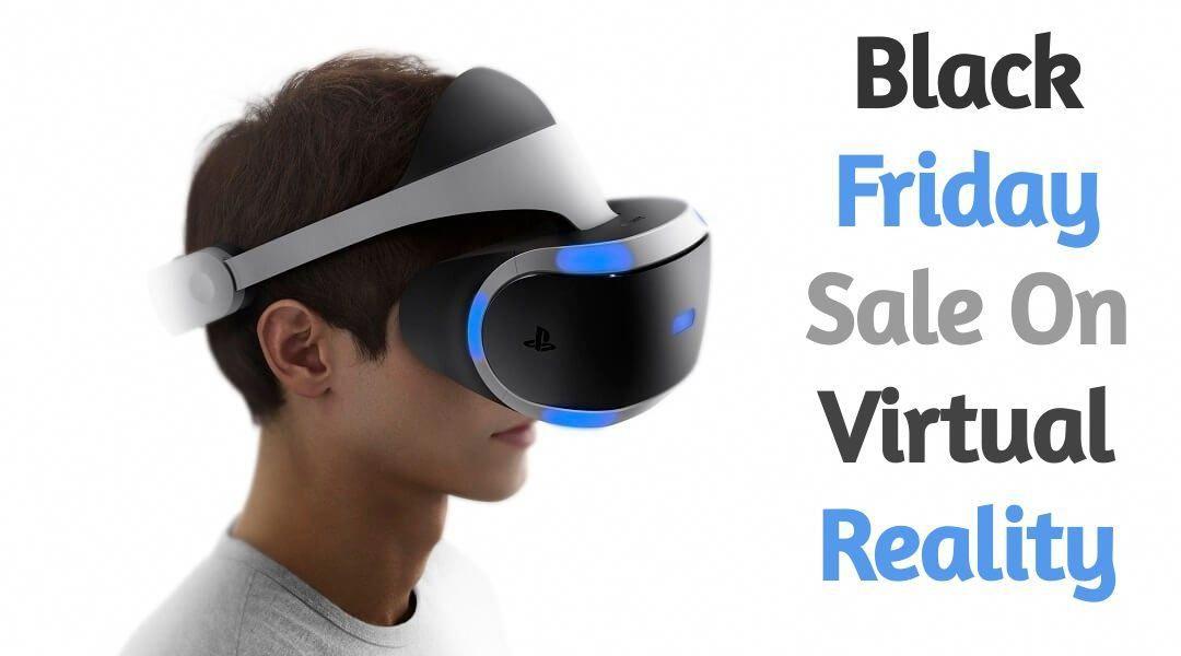 Virtual Reality Black Friday Sale In 2020 Virtual Reality 3d Virtual Reality Virtual Reality Headset