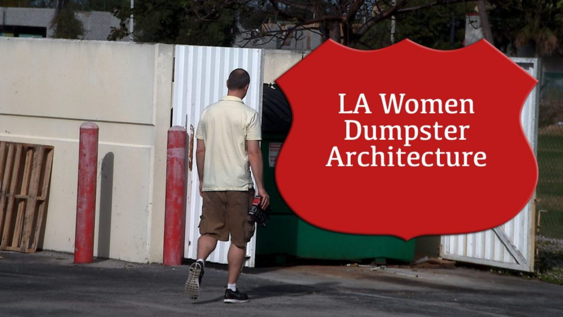 LA Women Dumpster Architecture