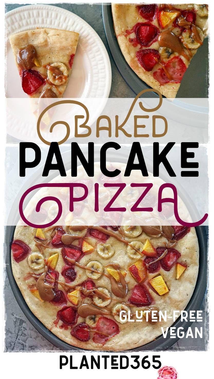 Baked Pancake Pizza Vegan Gluten Free From Planted365 In 2020 Recipes Vegan Recipes Easy Vegan Recipes