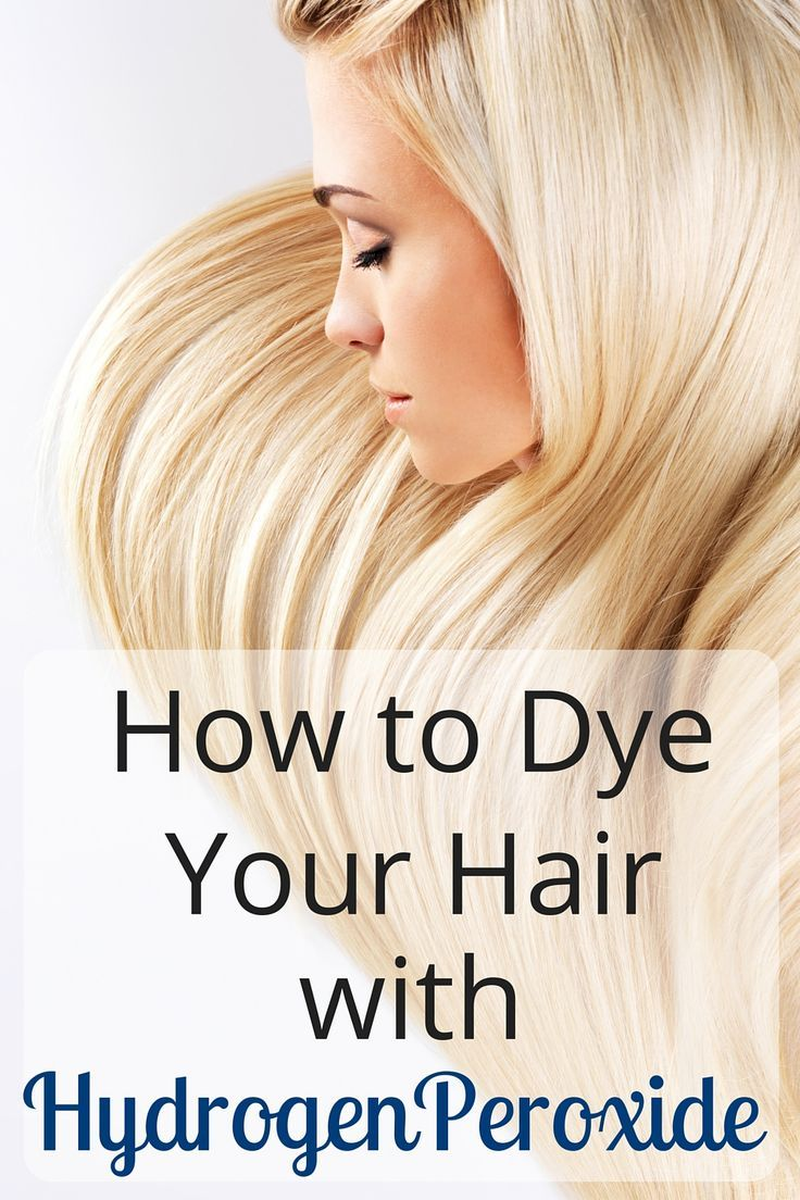 How to Dye Your Hair With Hydrogen Peroxide | Hydrogen peroxide ...