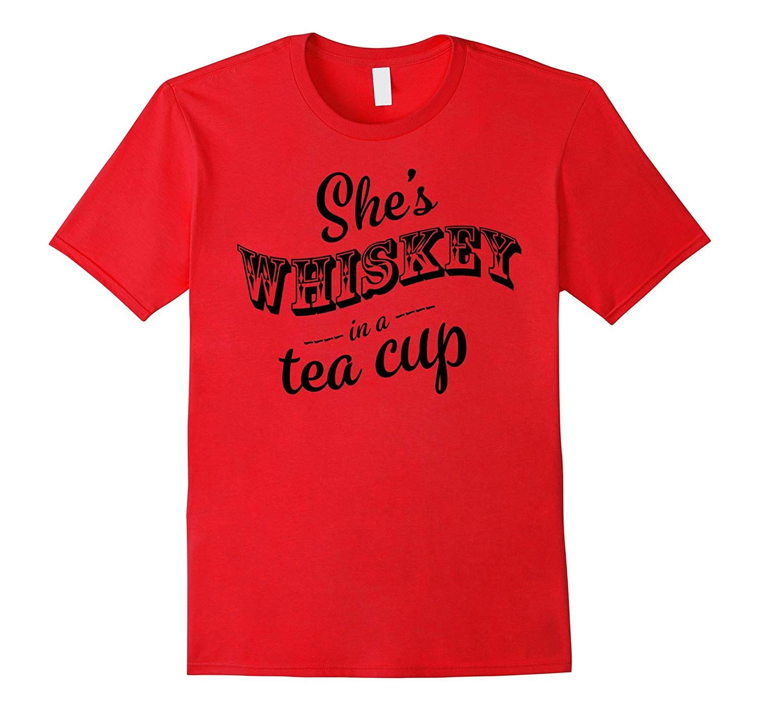 She's whiskey in a tea cup t-shirt #stockingstuffersformen