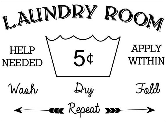 Laundry Room Help Wanted Sign / custom phrases / vinyl