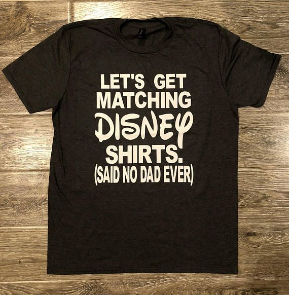 a2f5c9f7a66f8 FUNNY DISNEY SHIRT, Disney Shirt For Dad, I Don't Wear Matching ...