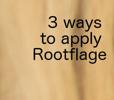 blog-thumb-3 ways to apply rootflage
