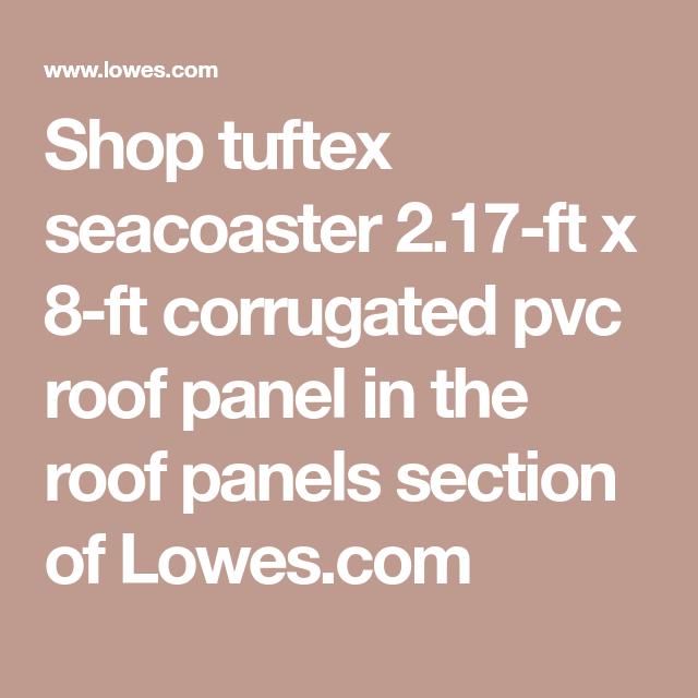 Shop tuftex seacoaster 2 17-ft x 8-ft corrugated pvc roof