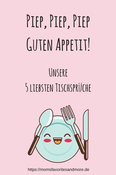 Piep, Piep, Piep - Guten Appetit! - Unsere 5 liebsten Tischsprüche