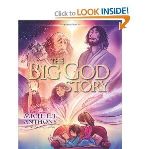The Big God Story-  by the author of Spiritual Parenting- Michelle Anthony