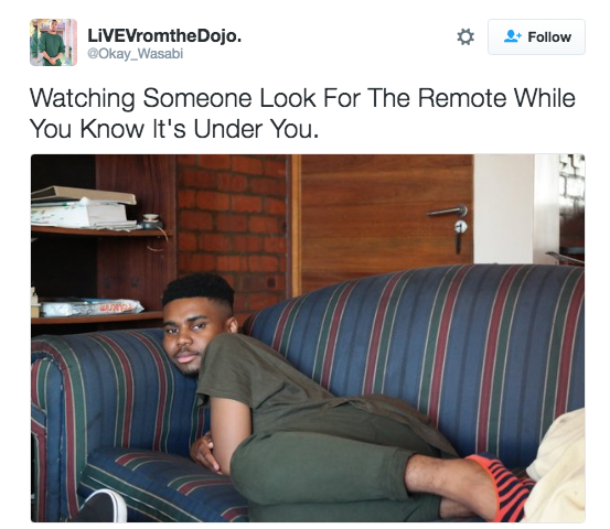 When you were forced to watch whatever trash TV show they liked because they hid the remote: