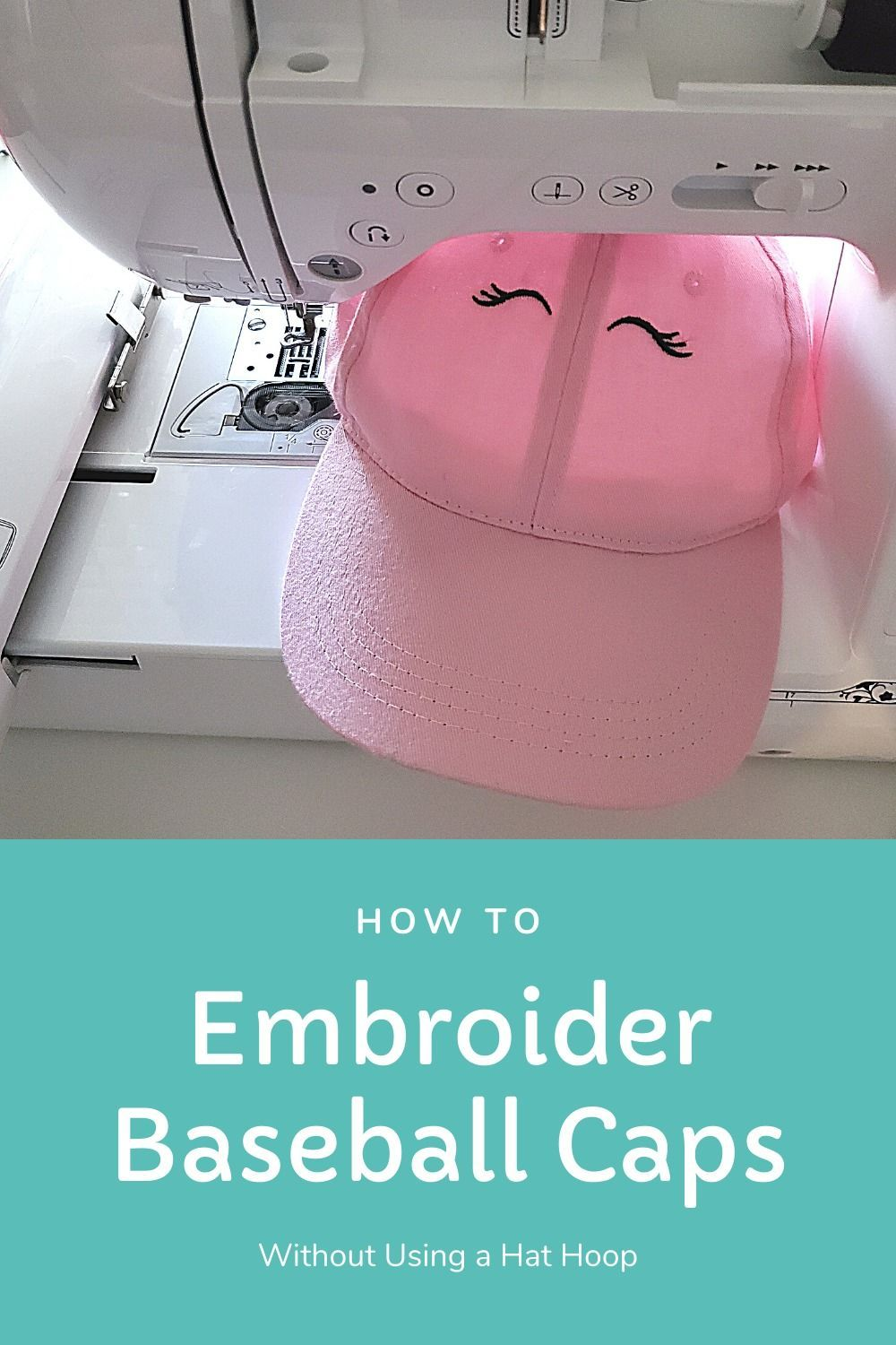 How To Machine Embroider A Hat Or Baseball Cap Embroidering Machine Machine Embroidery Tutorials Freehand Machine Embroidery