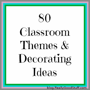 80 classroom themes and decorating ideas - Classroom Decorating Ideas