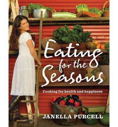 Eating for the Seasons : Janella Purcell : 9781741754087