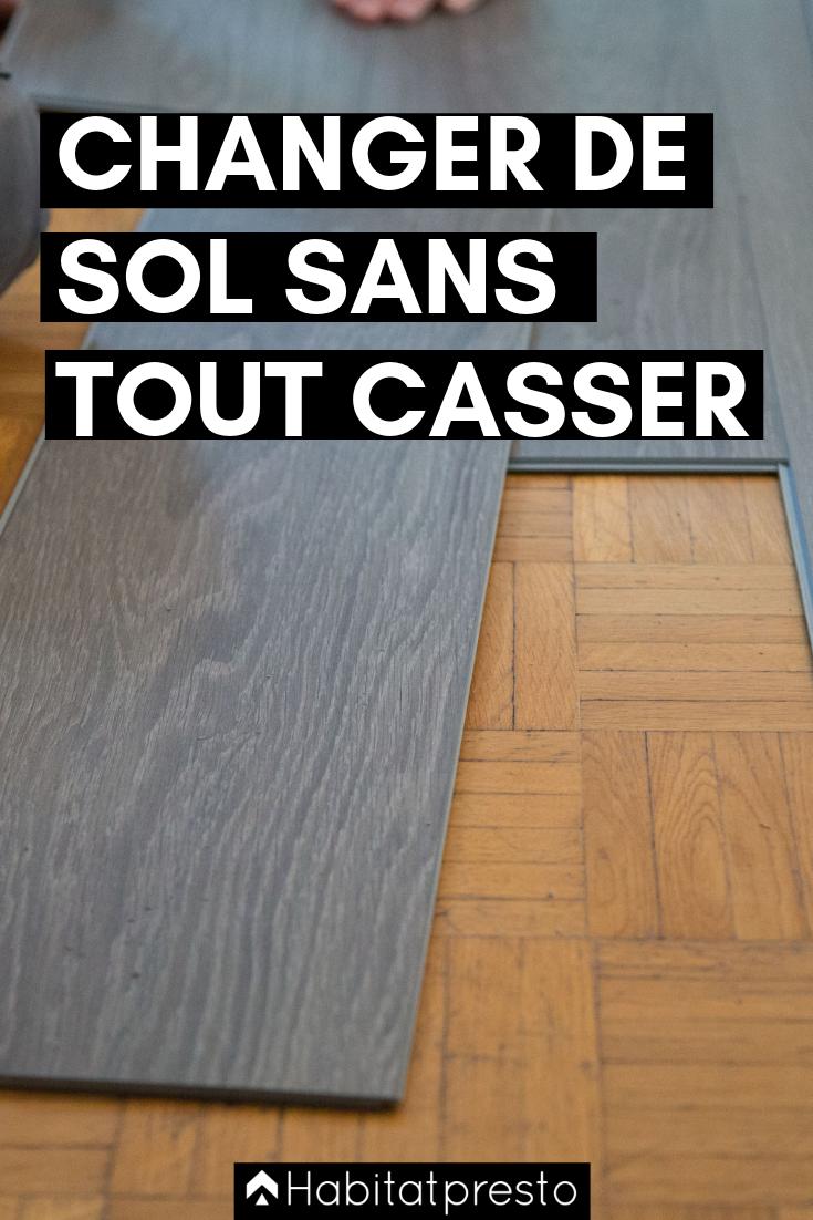 Comment Changer De Sol Sans Tout Casser 7 Solutions Possibles Sol Revetement Sol Sol Liege