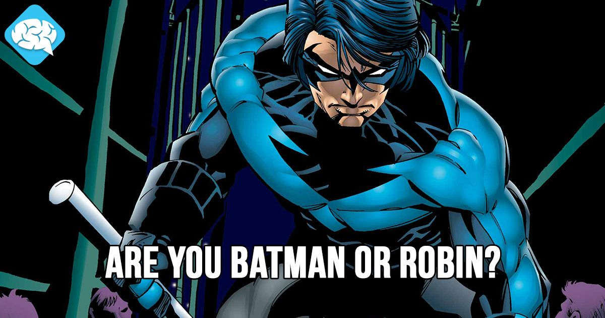 I Am 50 Batman And Robin Which Means Nightwing Are YOU Or