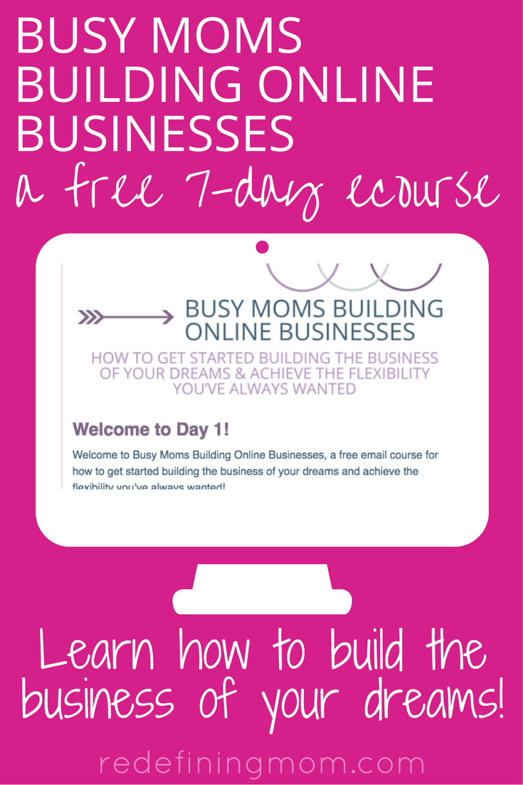 Busy Moms Building Online Businesses: a free 7-day email course from ...