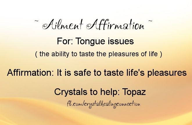 Ailment Affirmation and crystals to help Tongue Issues xo Jenna www.thecrystalhealingconnection.com