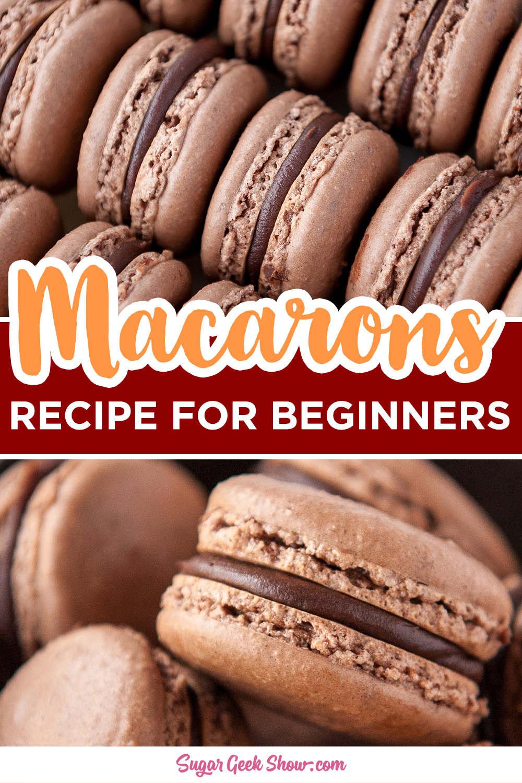 chocolate macaron recipe for beginners sugar geek show recipe in 2020 macaron recipe chocolate macaron recipe french macaroon recipes chocolate macaron