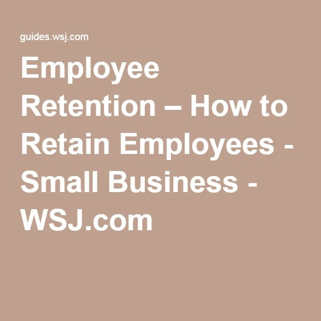 Employee Retention How To Retain Employees Small Business