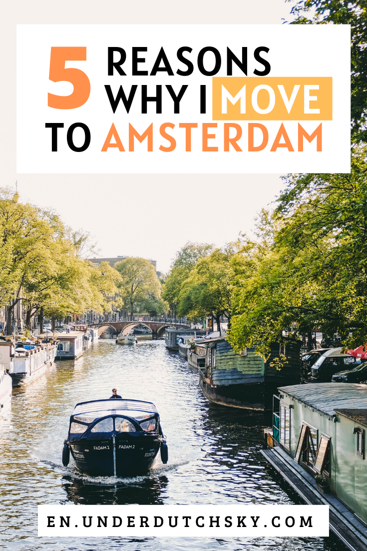 Top reasons why I move to Amsterdam!