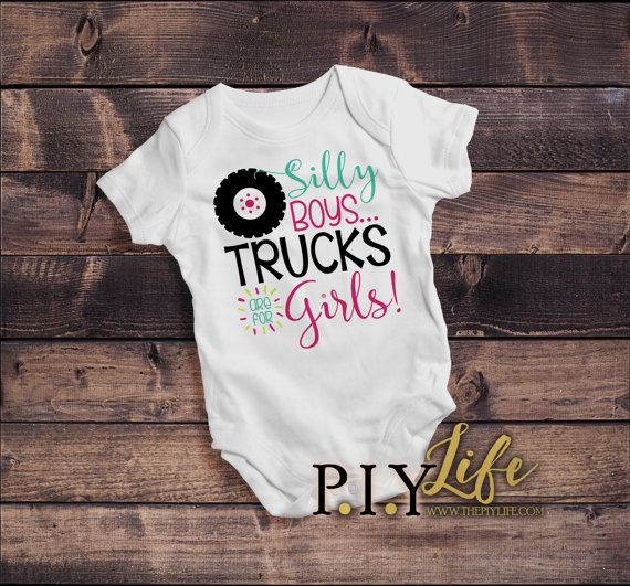 Baby Onesie  Silly Boys Trucks are for Girls Baby by ThePIYLife