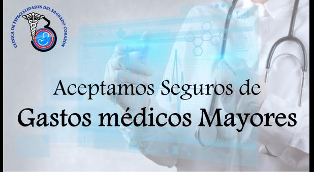 CLÍNICA DE ESPECIALIDADES DEL SAGRADO CORAZÓN - Gastos Médicos Mayores