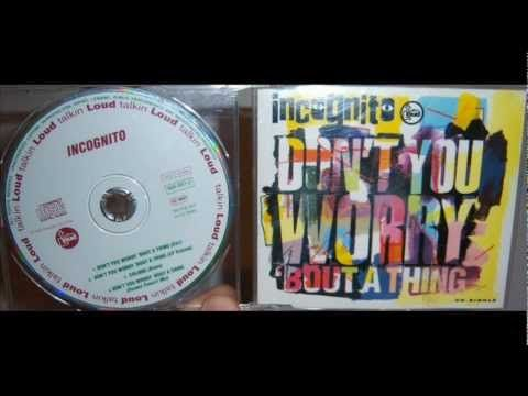 Incognito Don T You Worry Bout A Thing 1992 Frankie Foncett Mix Incognito Frankie Louet