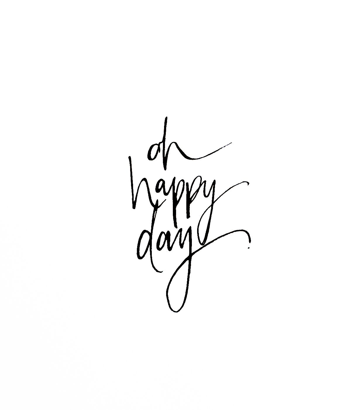 Oh Happy Day Theblacklinebylauren White Background Quotes Quotes White Words Quotes