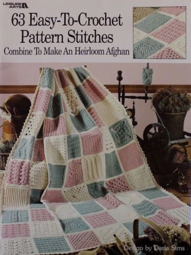 63 Easy To Crochet Pattern Stitches Sampler Heirloom Afghan Pattern