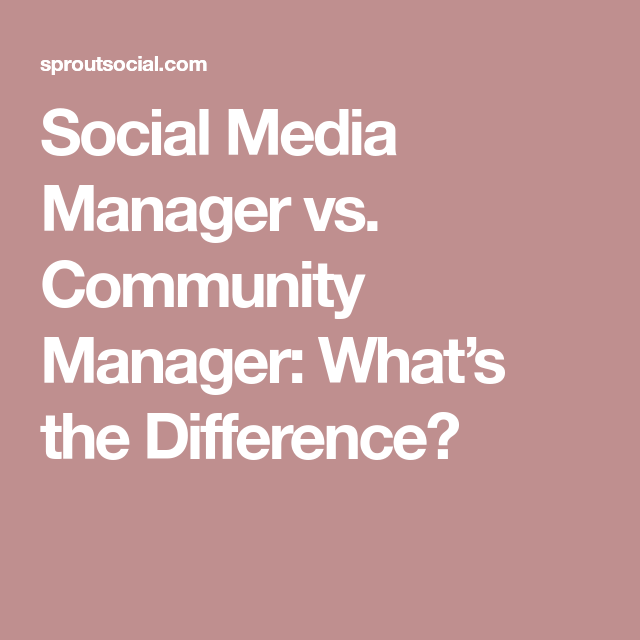 Social Media Manager Vs Community Manager WhatS The Difference