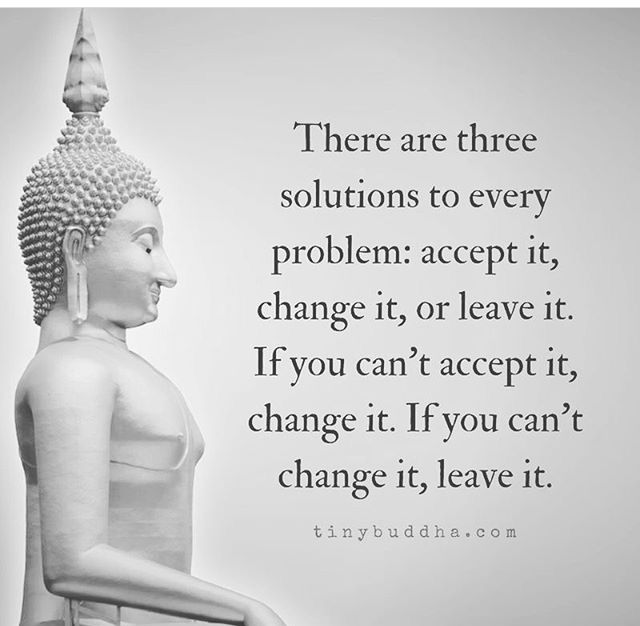 Not Every Problem Has A Solution But With Some Of Them You Have Some Options I Suppose You Can Alway Buddhism Quote Wisdom Quotes Buddha Quotes Inspirational