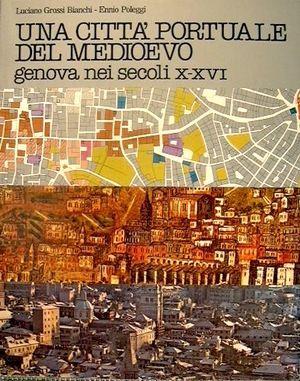 Citta Portuale Del Medioevo Citta Medioevo Genova