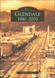 Historic Glendale California Glendale California California History Glendale