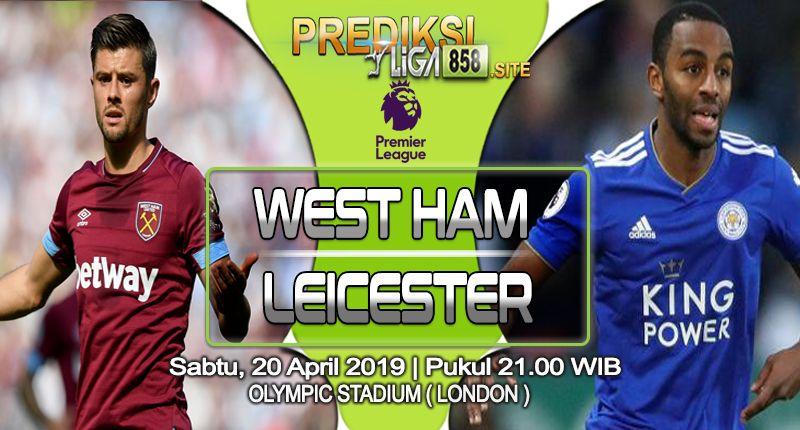 Prediksi West Ham vs Leicester 20 April 2019 | Olympic ...
