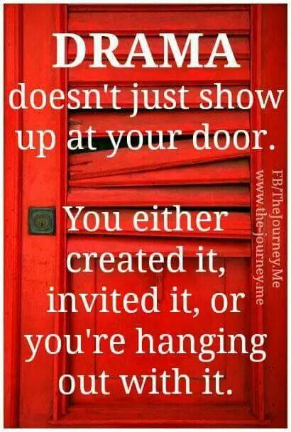 Leave the Drama outside the door Drama quotes, Words