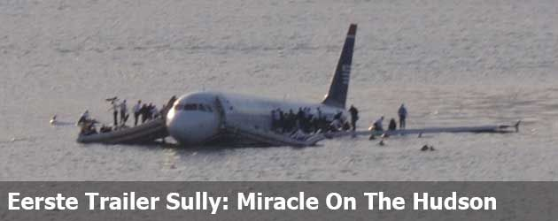 Eerste Trailer Sully: Miracle On The Hudson Met Tom Hanks