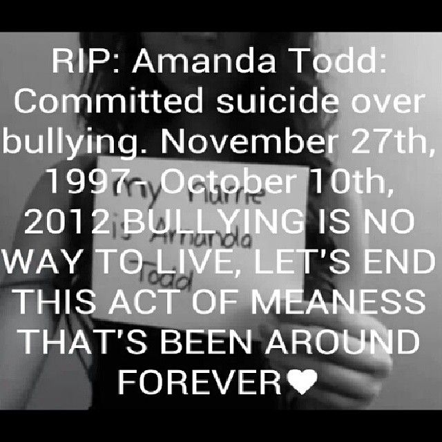 1 year ago Amanda Todd took her life. At the age of 12 she went into an adult chat room. Someone asked her to show her boobs. She finally did. A year later this person found her & told her he wanted her to strip naked & if she refused he would put out her naked boobs to everyone in her school,  which he did. The police came to her door at 4 am to say the pic of her boobs went viral. The next day She was called whore & slut until she got very depressed & started cutting herself. The family…