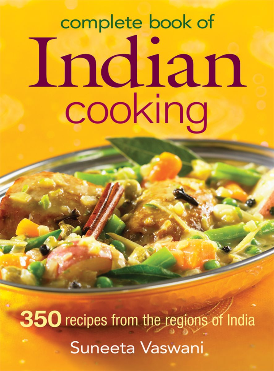 Indian cooking book complete book of indian cooking 350 recipes food forumfinder Choice Image