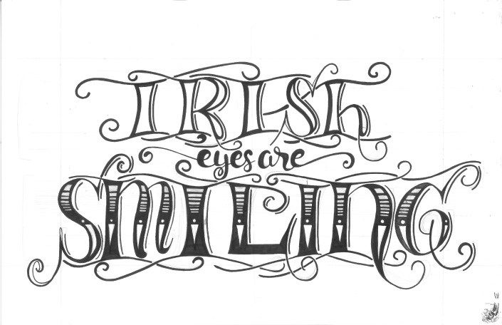Irish Eyes Are Smiling Hand Lettering Design Process Traced With Sharper Maker