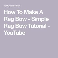 How To Make A Rag Bow - Simple Rag Bow Tutorial