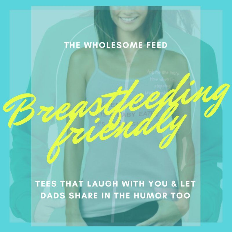 Breastfeeding tees and shirts with real humor from real moms