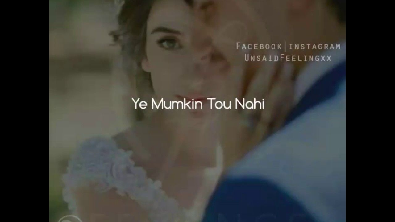 Ye Mumkin Tou Nahi Jo Dil Ne Chaha Tha Wo Mil Jaye Instagram Jos Songs