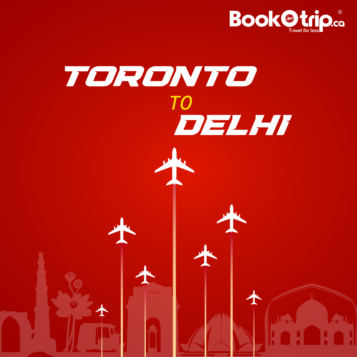Toronto To Delhi Book airline tickets, Book cheap